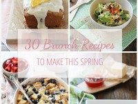 30 Brunch Recipes to Make This Spring   A collection of various recipes perfect for any Spring gathering!