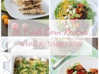 A collection of fresh corn recipes to make this summer! Including plenty of main dish ideas, like flatbreads, salads and even enchiladas!