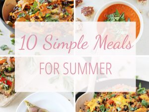 A collection of easy, quick & satisfying simple meals for summer! From veggie tacos to tomato soup to skillet recipes, these ideas will have you covered all season long!